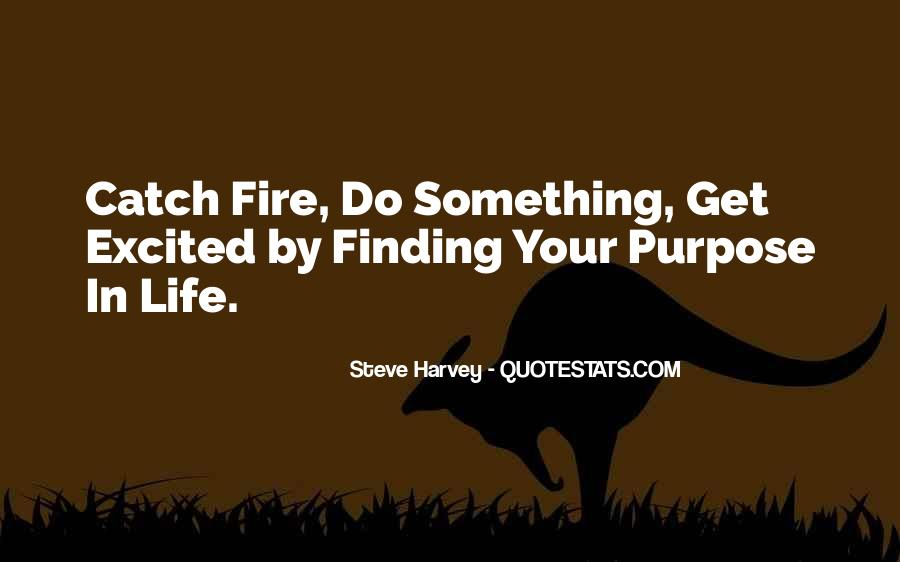 Quotes About Finding Purpose In Life #17884