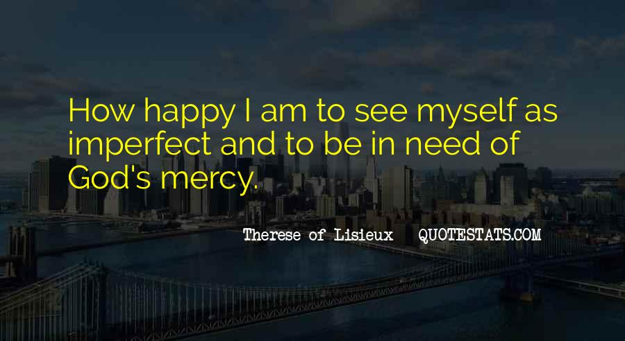 I Am As Happy As Quotes #401293