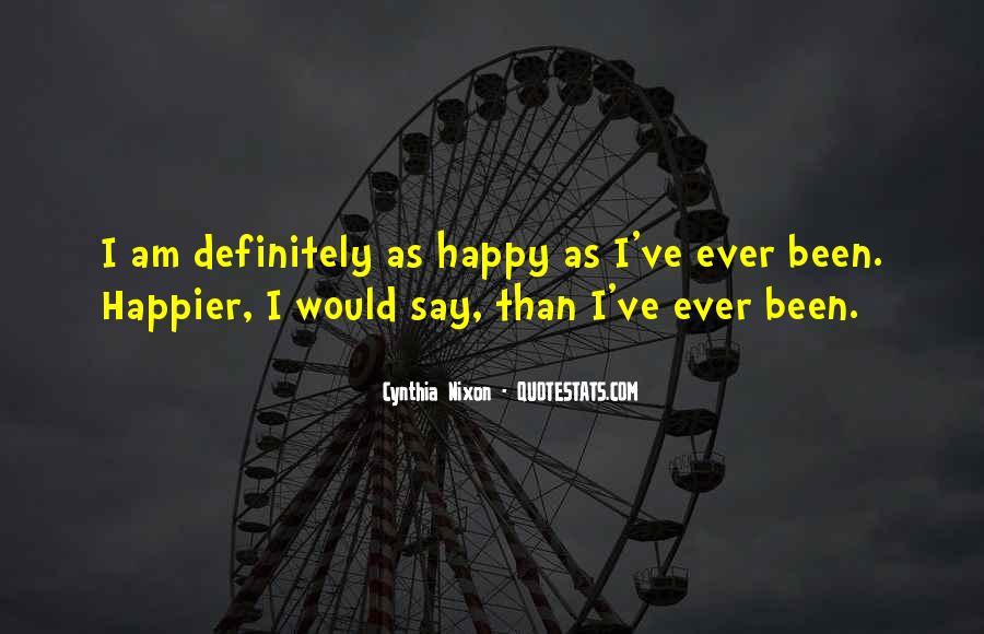 I Am As Happy As Quotes #637305