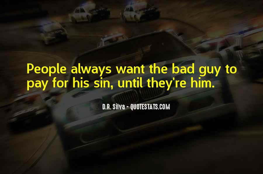 I Am Bad Guy Quotes #130932