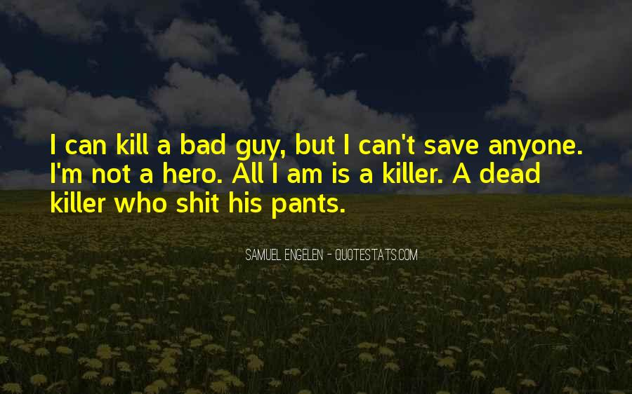I Am Bad Guy Quotes #1677328