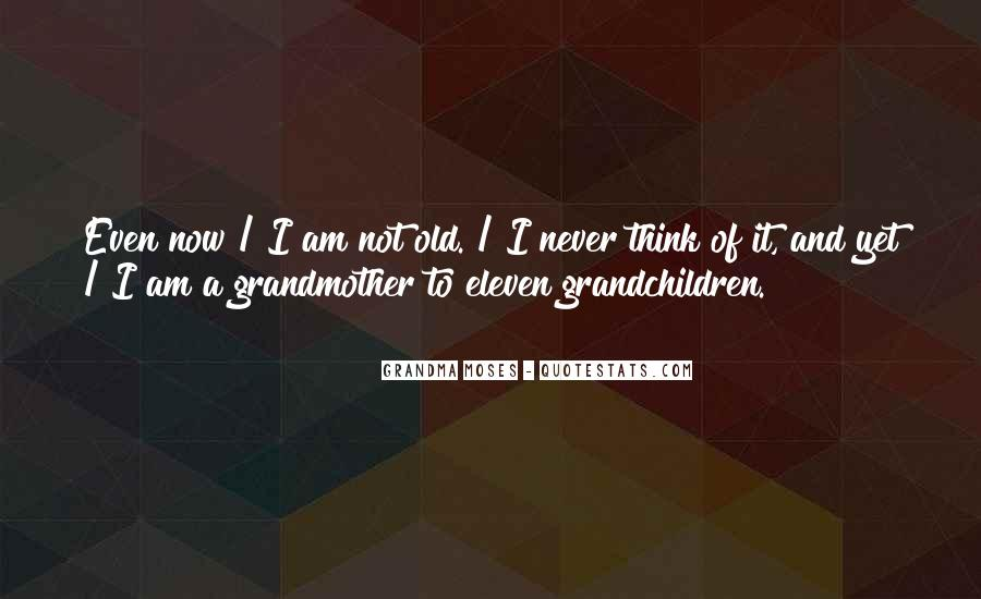 I Am Eleven Quotes #1828394