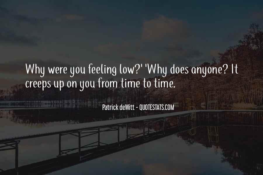 I Am Feeling Low Quotes #473013