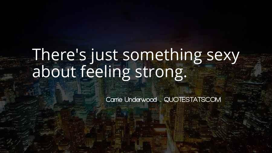 I Am Feeling Strong Quotes #203019