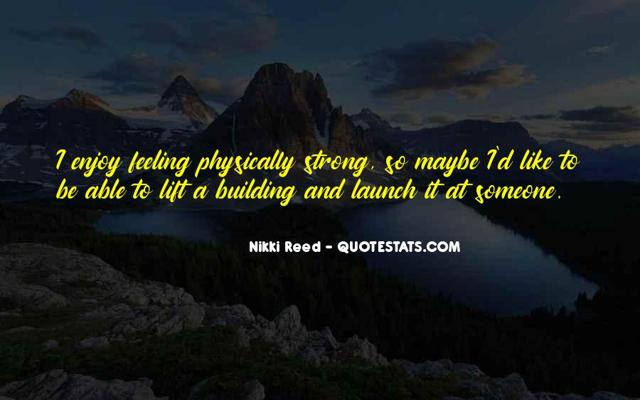 I Am Feeling Strong Quotes #206732