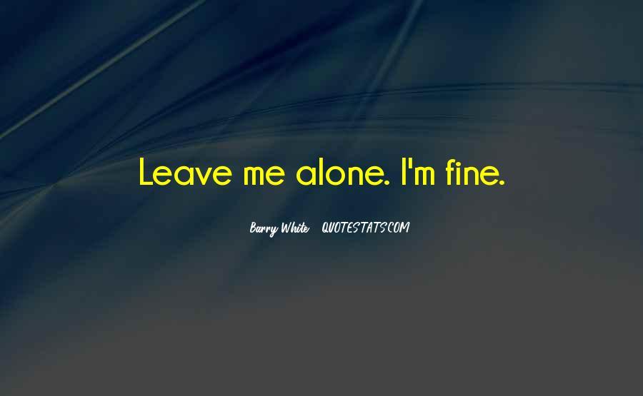 I Am Fine Alone Quotes #105188
