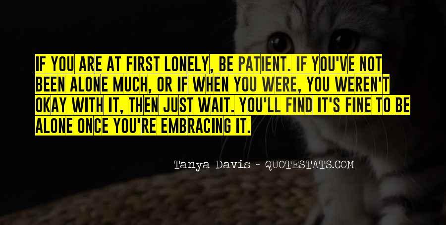 I Am Fine Alone Quotes #1114414