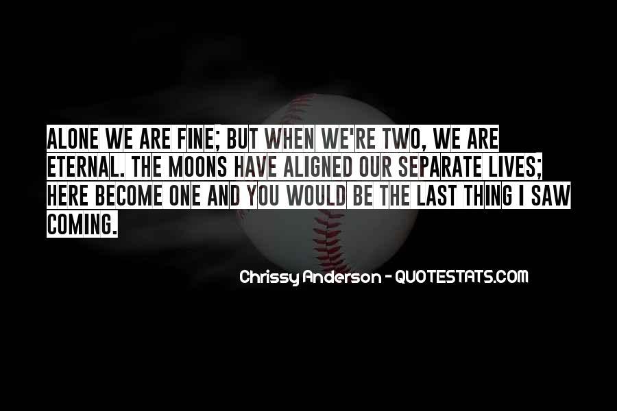 I Am Fine Alone Quotes #238419