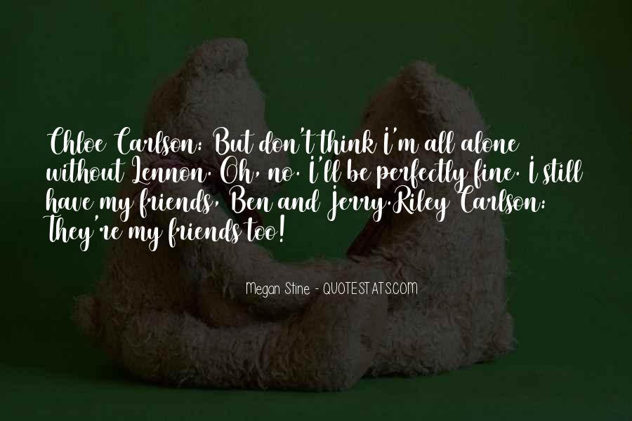 I Am Fine Alone Quotes #635023