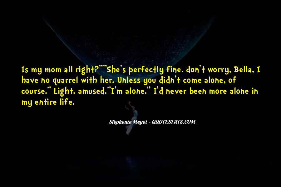 I Am Fine Alone Quotes #821924