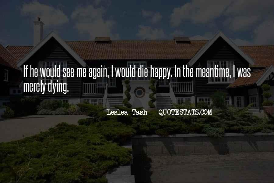 I Am Happy To See You Again Quotes #1446324