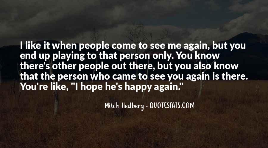 I Am Happy To See You Again Quotes #454282