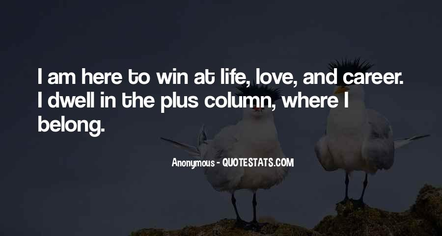 I Am Here To Win Quotes #140976