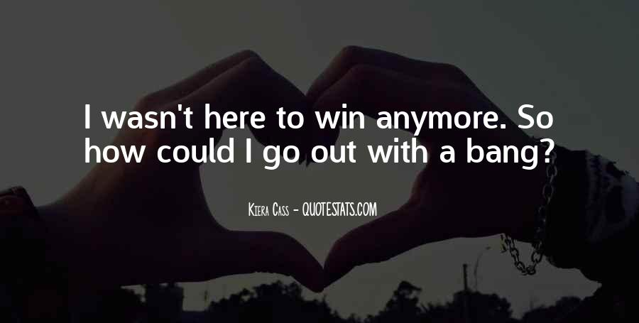 I Am Here To Win Quotes #250542