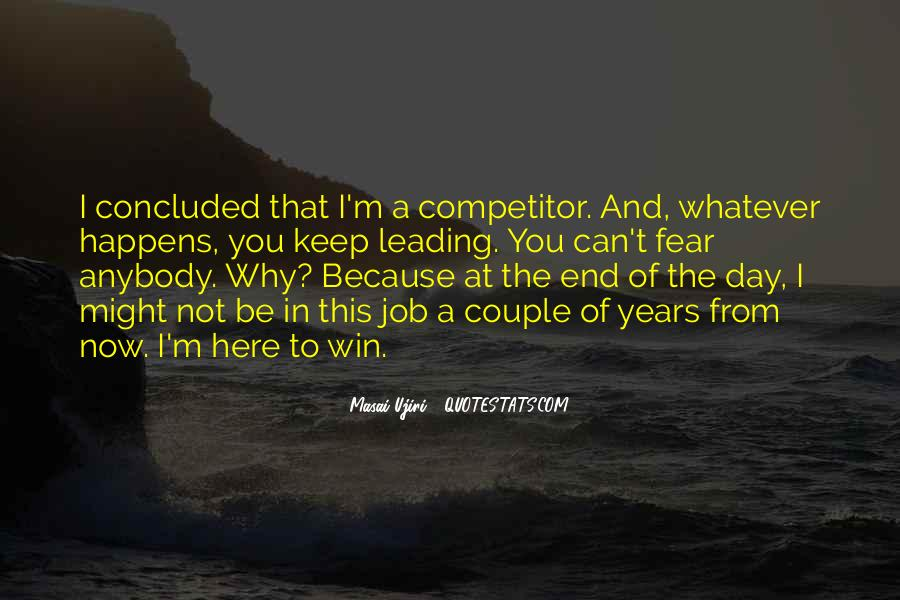 I Am Here To Win Quotes #315053