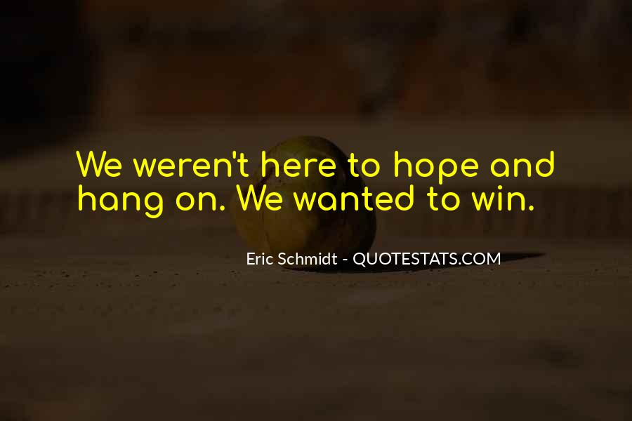 I Am Here To Win Quotes #96105