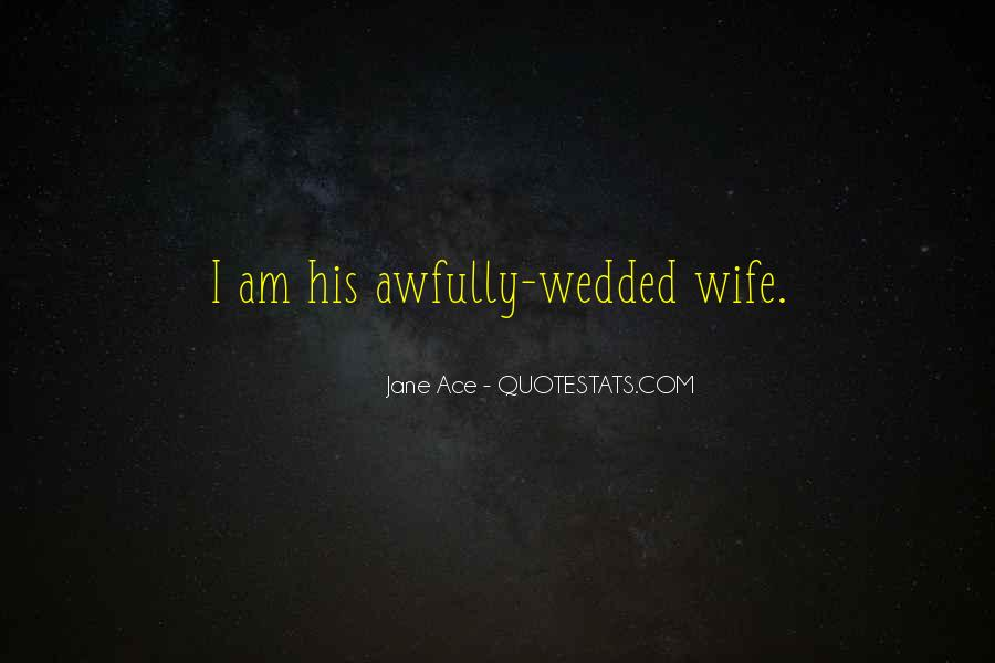 I Am His Wife Quotes #1184415