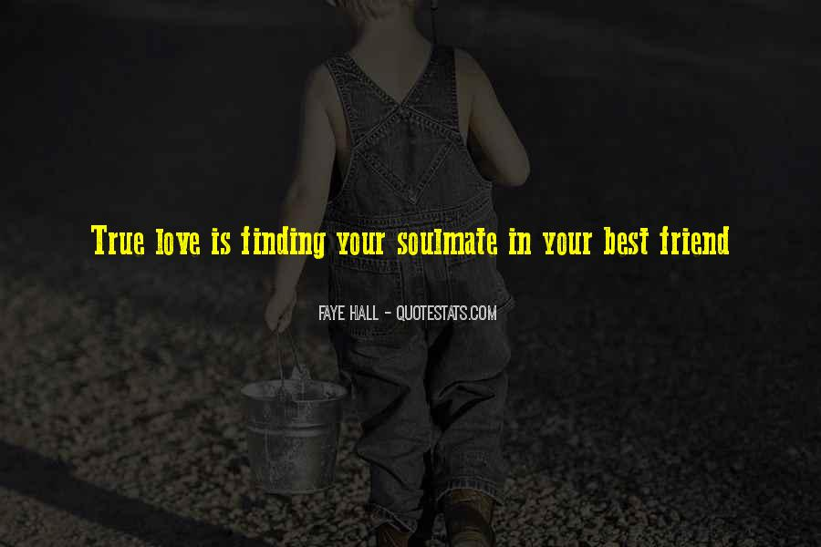 Quotes About Finding Love In A Friend #259905