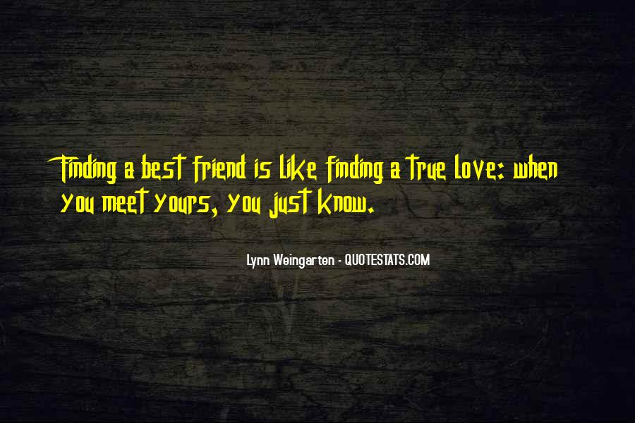 Quotes About Finding Love In A Friend #374811
