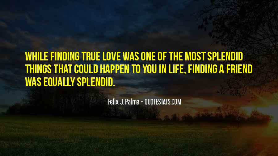 Quotes About Finding Love In A Friend #933025