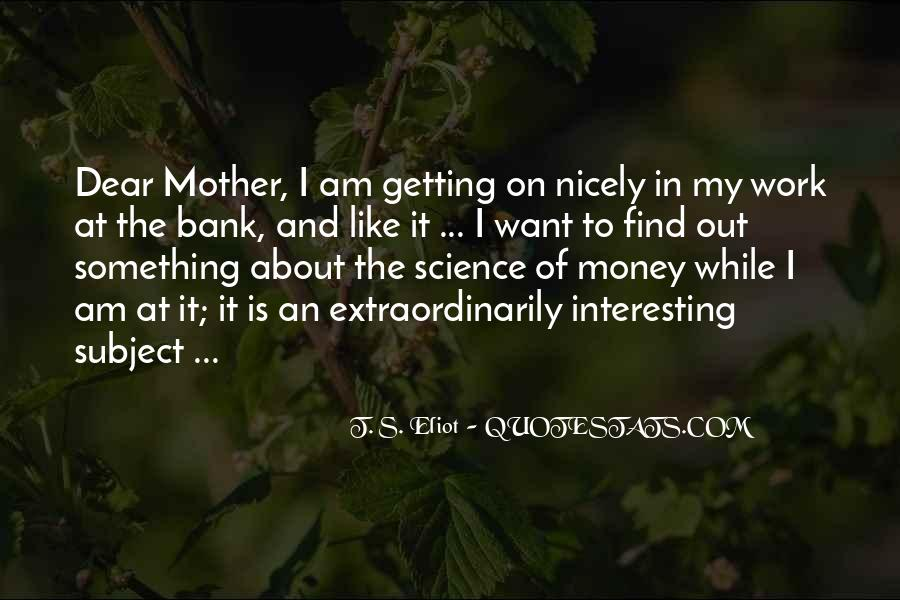 I Am Like My Mother Quotes #1294559