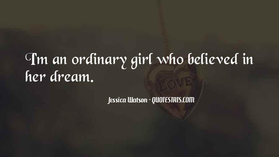 I Am No Ordinary Girl Quotes #110997