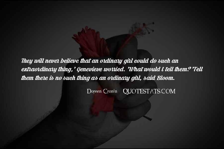 I Am No Ordinary Girl Quotes #474999