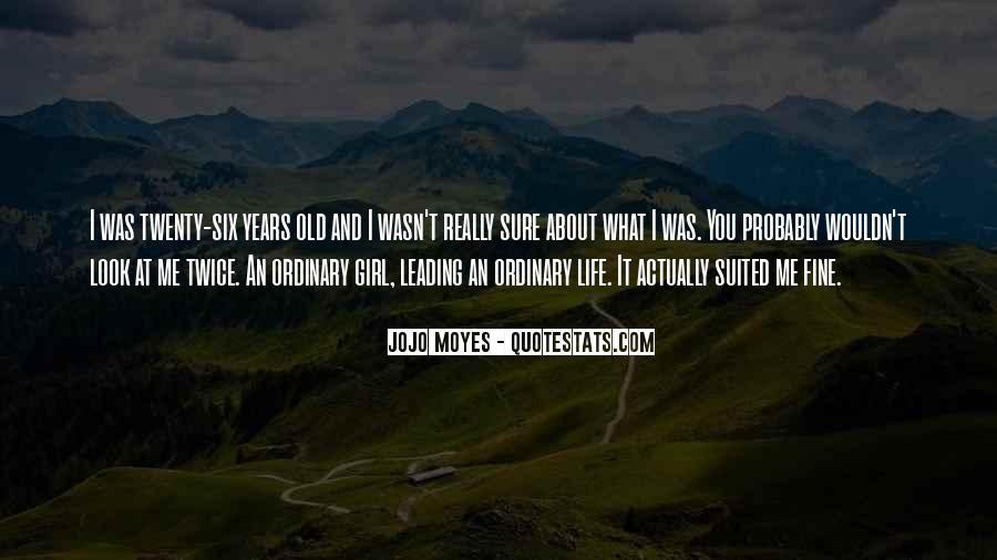 I Am No Ordinary Girl Quotes #622049