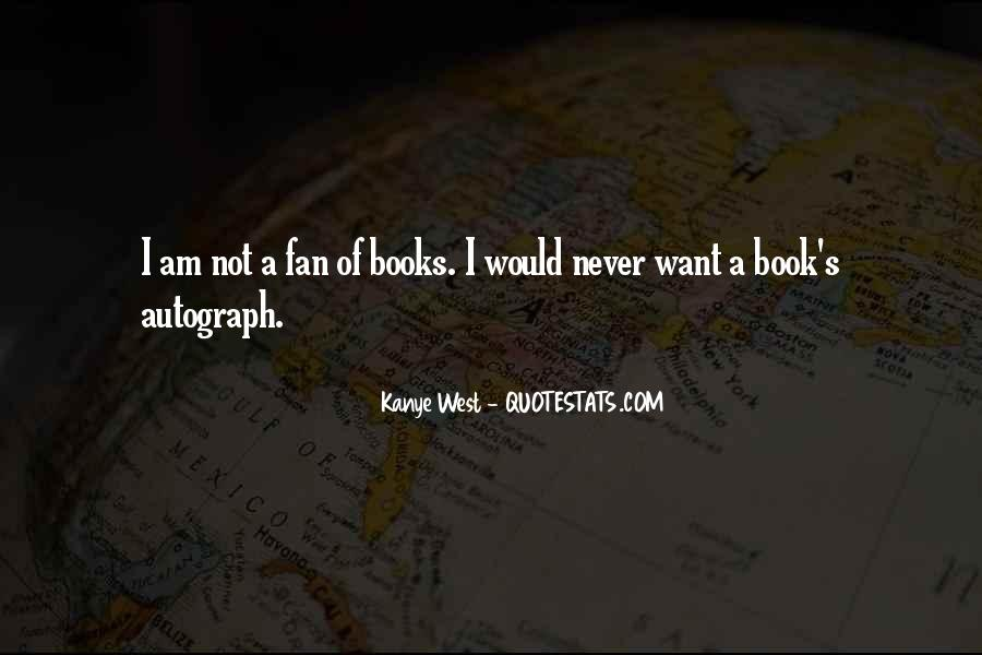 I Am Not A Fan Quotes #1499225