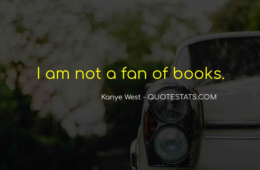 I Am Not A Fan Quotes #452822