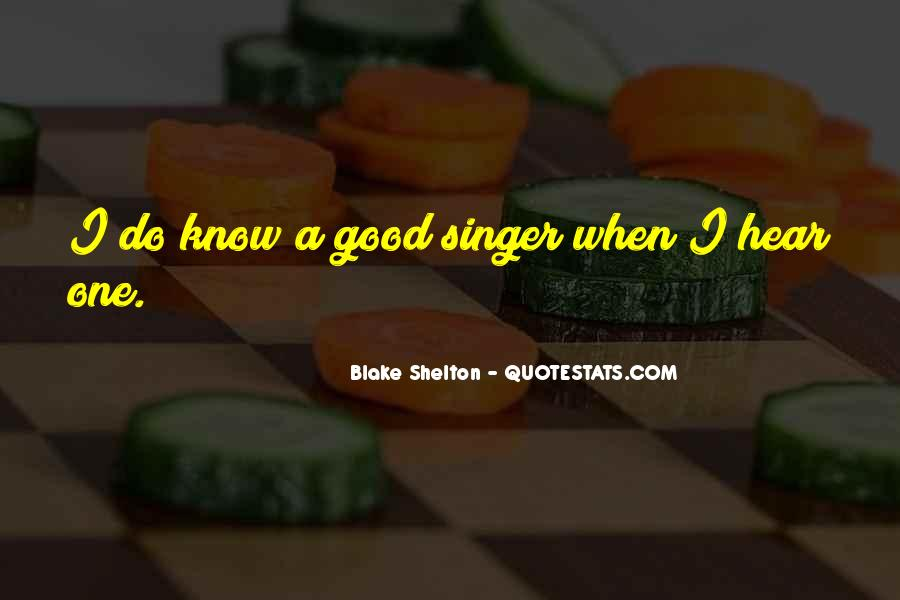 I Am Not A Good Singer Quotes #132697
