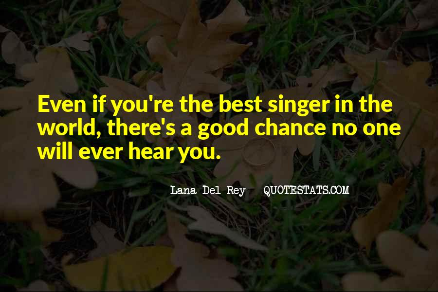 I Am Not A Good Singer Quotes #252547
