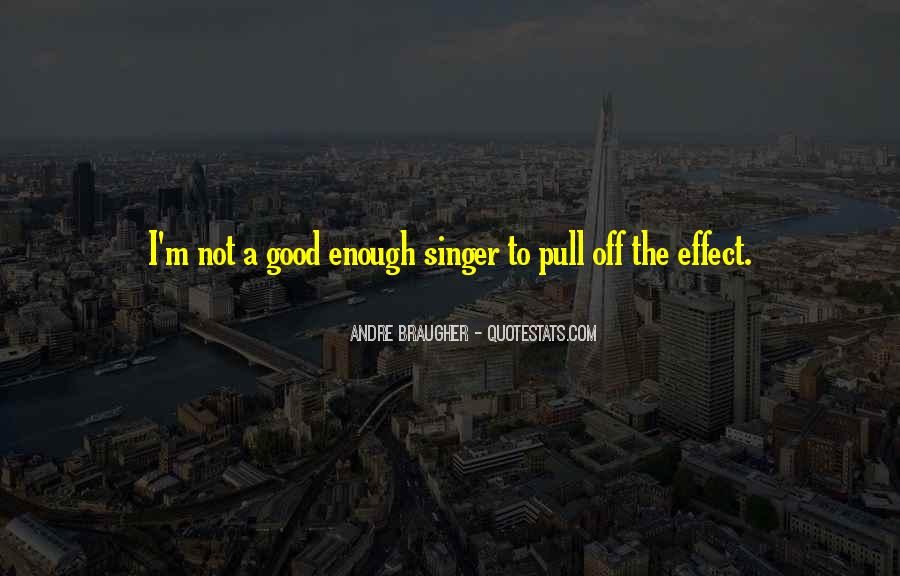 I Am Not A Good Singer Quotes #308343