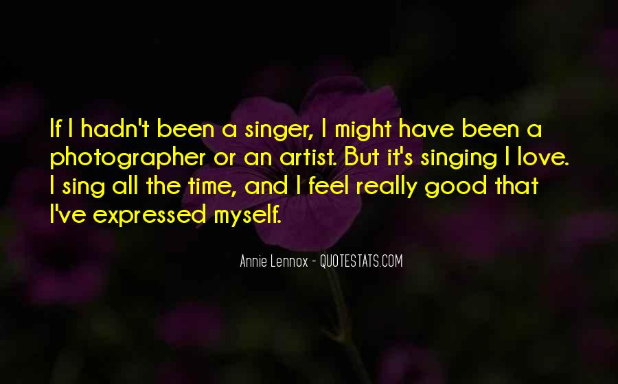 I Am Not A Good Singer Quotes #49395