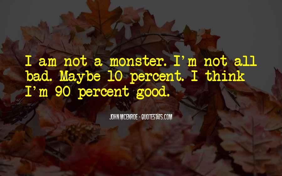 I Am Not Bad Quotes #16014