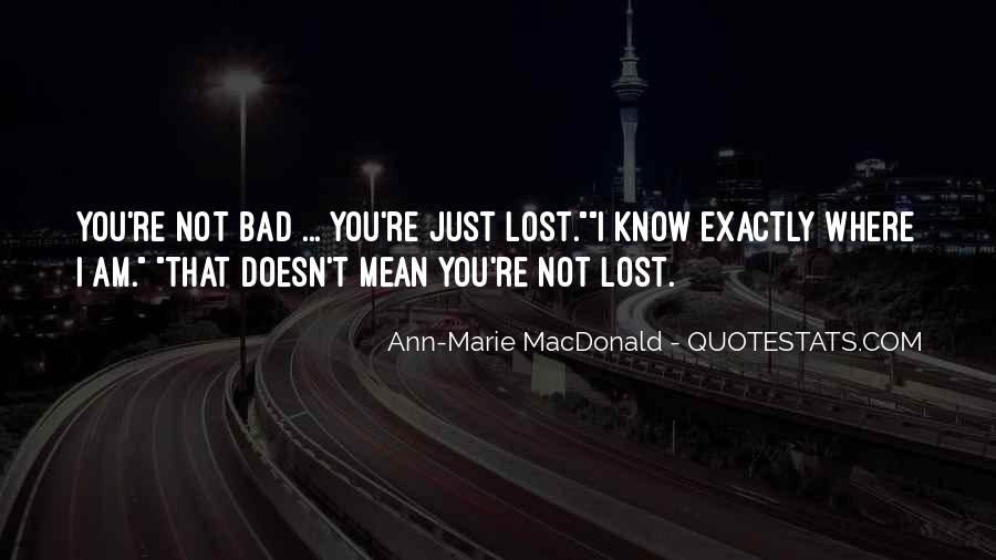I Am Not Bad Quotes #537313