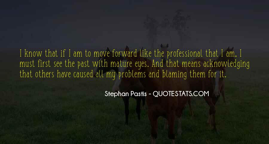 I Am Not Blaming You Quotes #25490