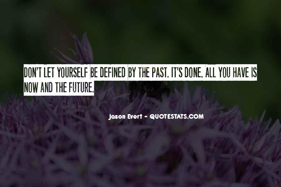 I Am Not Defined By My Past Quotes #1871375