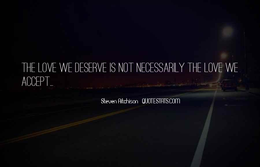 I Am Not Deserve You Quotes #10875
