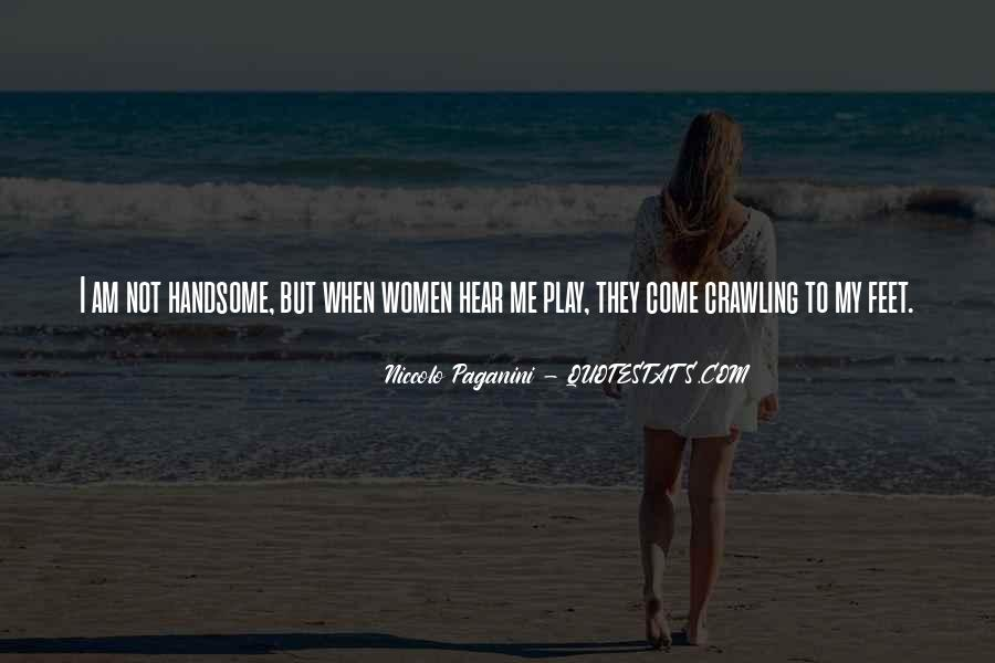I Am Not Handsome Quotes #128243