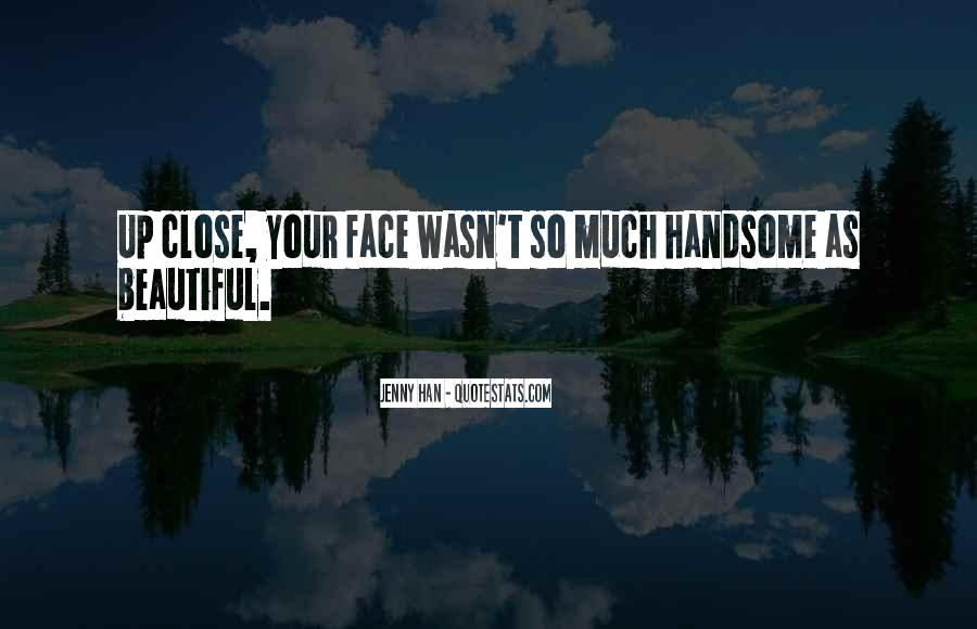 I Am Not Handsome Quotes #24967
