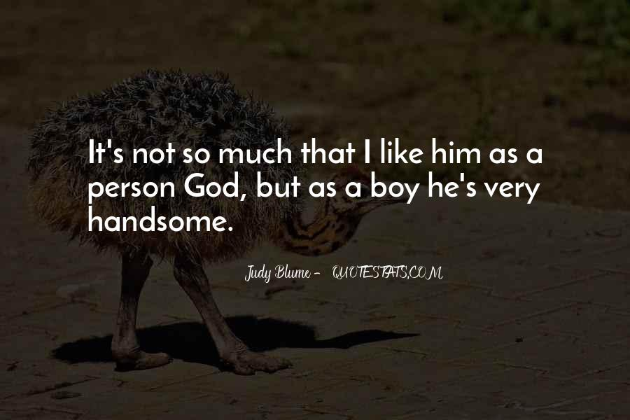 I Am Not Handsome Quotes #51475