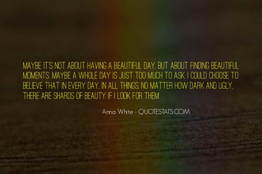 Quotes About Finding Beauty In Yourself #679886