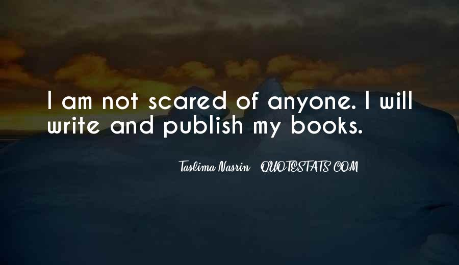 I Am Not Scared Of Anyone Quotes #1454550