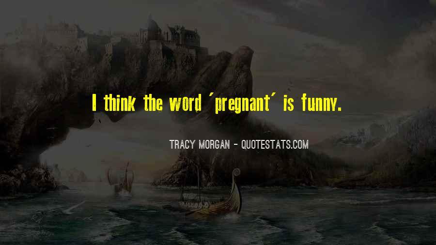 I Am Pregnant Funny Quotes #1619159