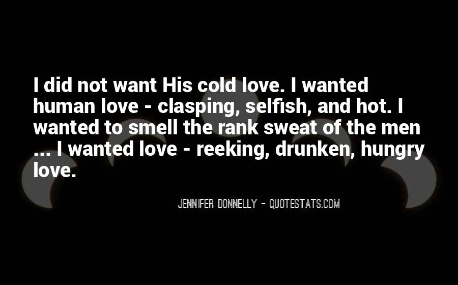 I Am Selfish Love Quotes #253154