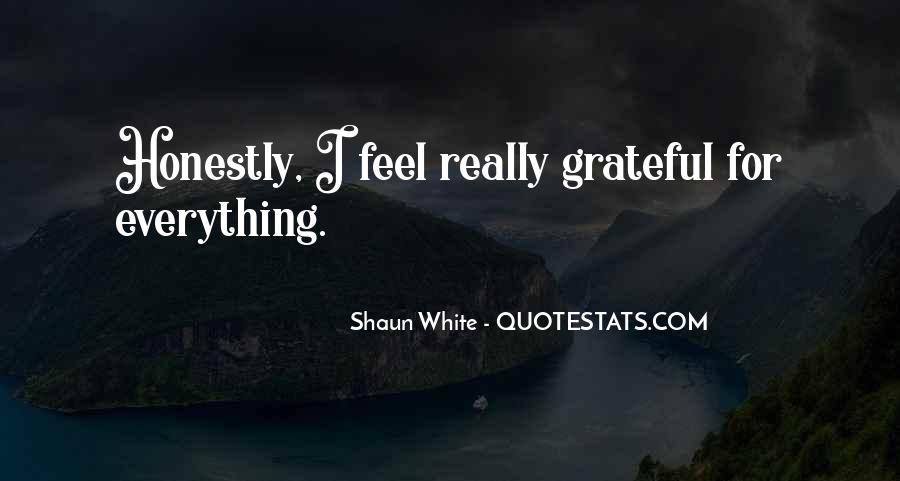 I Am So Grateful For Everything I Have Quotes #569094