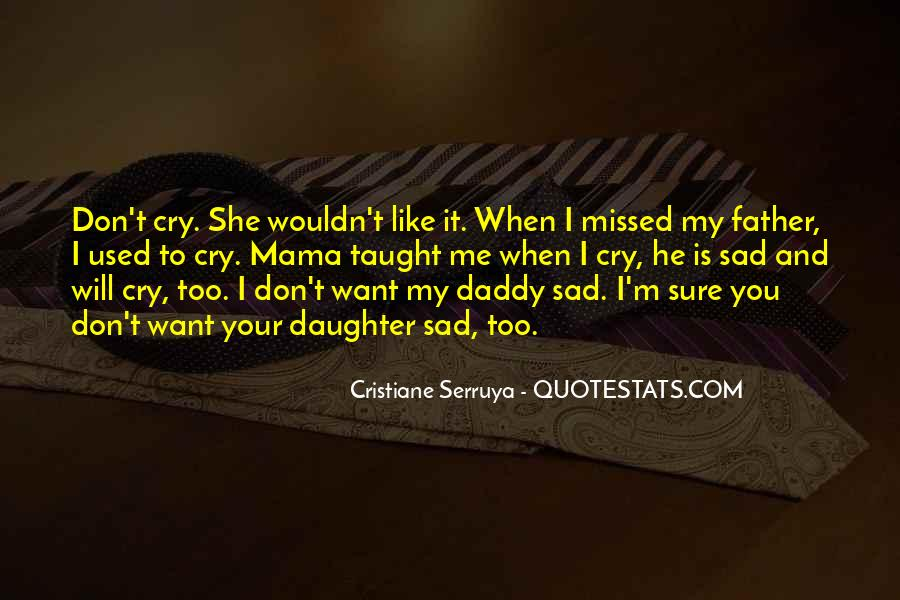 I Am Sorry For The Loss Of Your Father Quotes #1216677
