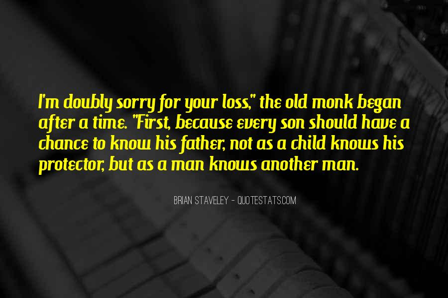 I Am Sorry For The Loss Of Your Father Quotes #739985