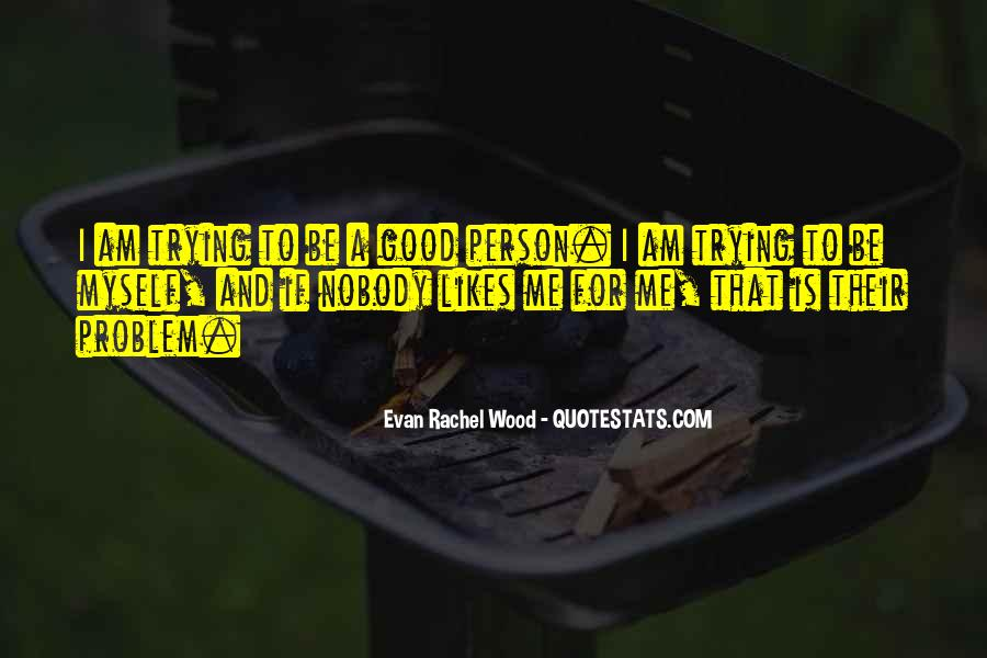 I Am That Good Quotes #67745